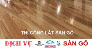 Thi công lắp đặt lát sàn gỗ